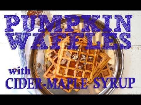 Pumpkin Waffles with Cider-Maple Syrup - made with aquafaba