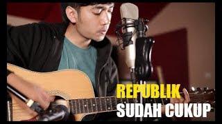 Gambar cover Sudah Cukup - Republik (Cover By Yzuf)