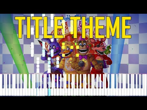 Main Title Theme - Freddy Fazbear's Pizzeria Simulator (OST FNaF 6) [Synthesia Piano Tutorial]