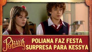 As Aventuras de Poliana | Poliana faz festa surpresa para Kessya