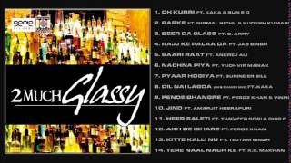 2 MUCH GLASSY - AMAN HAYER - FULL SONGS JUKEBOX