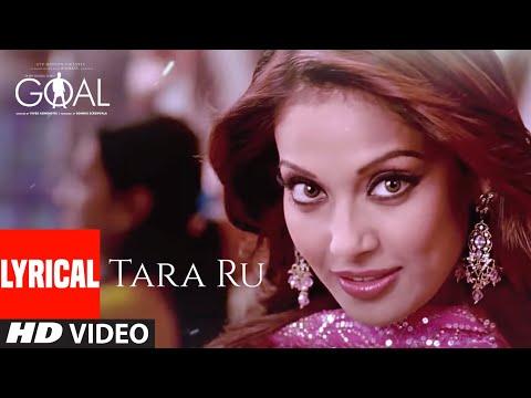 Tara Ru Lyrical | Dhan Dhana Dhan Goal | John Abraham, Bipasha Basu | Javed Ali