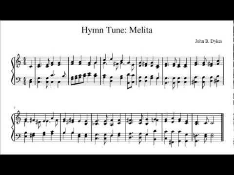 Hymn Tune: Melita (by John Bacchus Dykes, 1823-1876)
