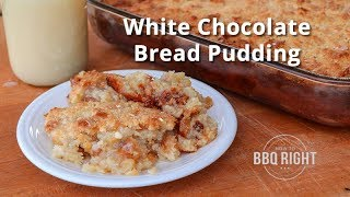 White Chocolate Bread Pudding Cooked on the Smoker