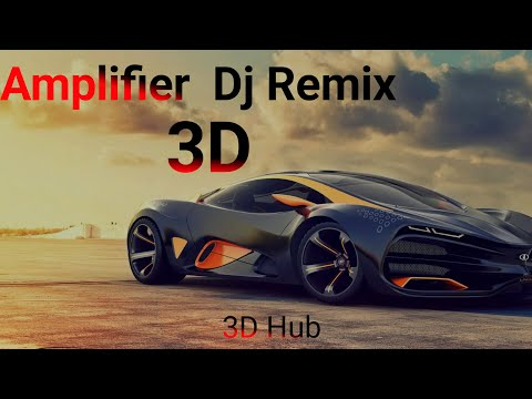 Amplifier Dj Song 3D | 3d songs | Best 3d Songs || Amplifier Imran Khan 3d Songs 2020 By 3D Hub