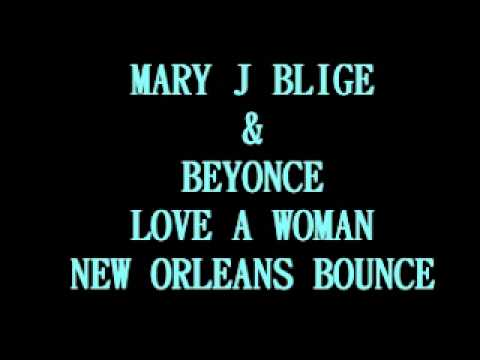MARY J BLIGE & BEYONCE  LOVE A WOMAN NEW ORLEANS BOUNCE