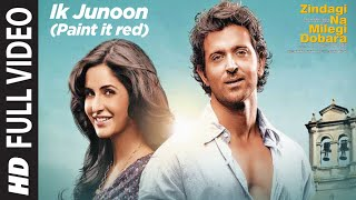 Ik Junoon (Paint it red) Full Song Zindagi Na Milegi Dobara | Hrithik, Katrina,  …