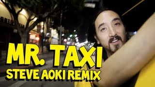 Mr. Taxi (Steve Aoki Remix) - Girls