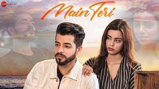 Main Teri - Official Music Video | Kashish Kumar | Shivangi Sharma