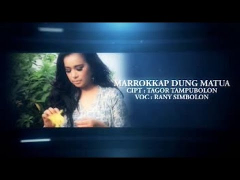 RANY SIMBOLON - MAROKKAP DUNG MATUA (Official Music Video)