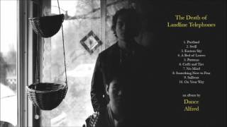 "Dance Alfred, ""The Death of Landline Telephones"" (Full Album)"