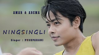 NINGSINGLI | Amar & Abema | Pushparani | Official Music Video Song Released 2019