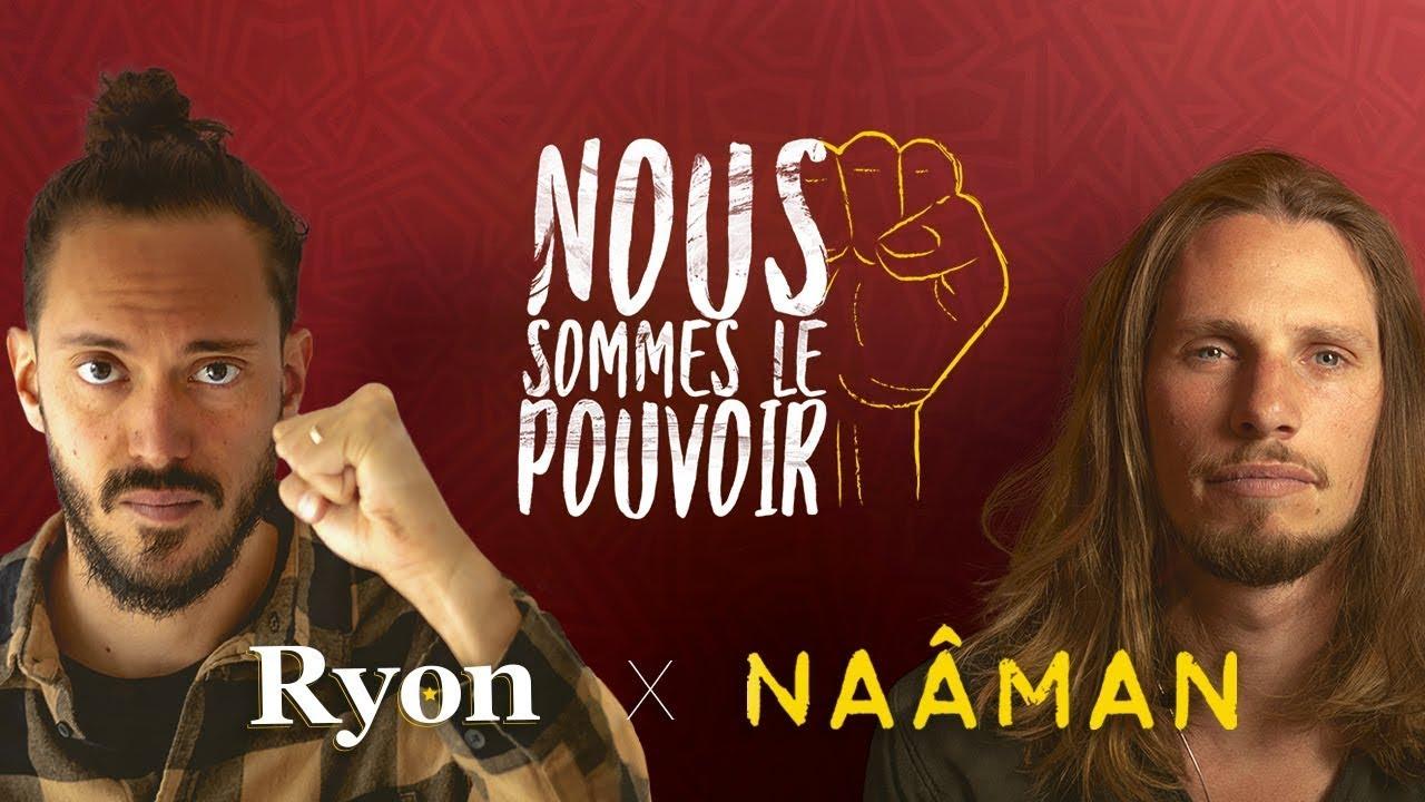 Vidéo : Ryon Ft. Naâman - Nous Sommes Le Pouvoir