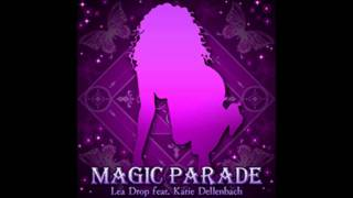 Lea Drop feat. Katie Dellenbach - MAGIC PARADE