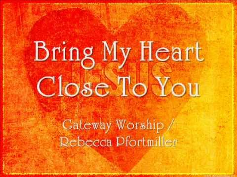 Bring My Heart Close To You ~ Gateway/Pfortmiller