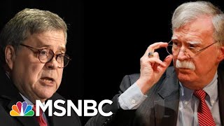 Bolton Speaks Out And Calls Grow For Trump's AG Barr To Resign | The 11th Hour | MSNBC