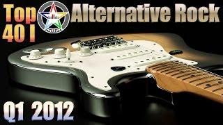 Top 40 Alternative Rock - 2012 Q1 I [Playlist, HD, HQ]