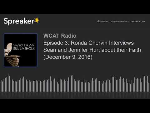 Episode 3: Ronda Chervin Interviews Sean and Jennifer Hurt about their Faith (December 9, 2016)