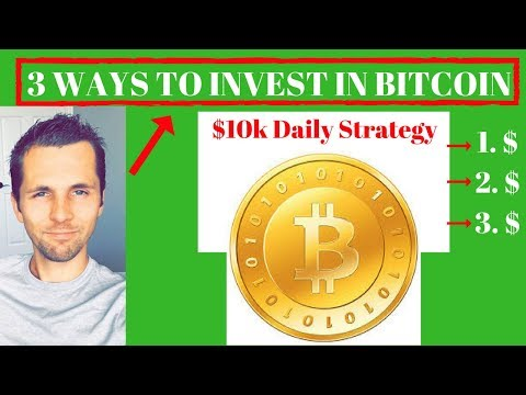 3 Best Ways To Invest In Bitcoin 2017 [$1K-$10K a Day Strategy] Youtube