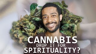 Cannabis and Spirituality | Should I Drop It Or Keep It?