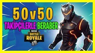 TAKİPÇİLERİMİZLE BİRLİKTE OYNADIK | 50v50 v2 MODU (Fortnite Battle Royale Gameplay Türkçe)
