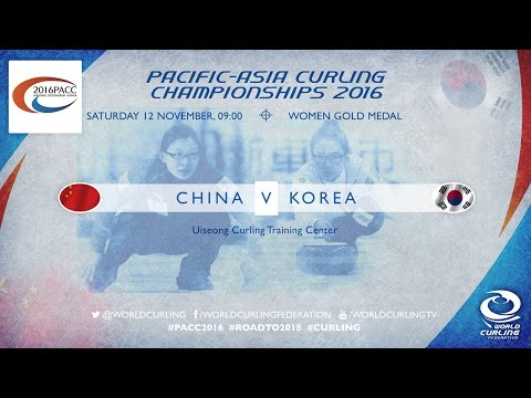 China v Korea - Gold Medal (Women) - Pacific-Asia Curling Championships 2016