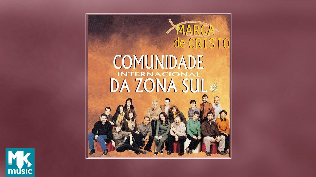 Comunidade Evangélica Internacional da Zona Sul - Marca de Cristo (CD  COMPLETO) 17136b720c340