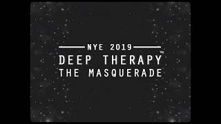 Deep Therapy NYE : The Masquerade (Teaser)