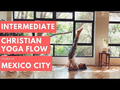 Intermediate Christian Yoga Flow filmed in Mexico City