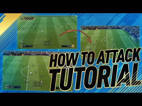 HOW TO GET BETTER AT ATTACKING ON FIFA 18 | TIPS