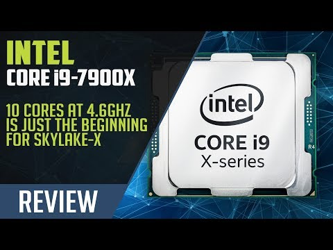 The Intel Core i9-7900X 10-core Skylake-X Processor Review