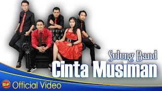Sulung Band - Cinta Musiman [OFFICIAL VIDEO]