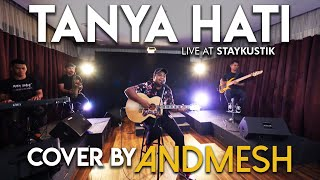 Gambar cover TANYA HATI - PASTO (Cover by Andmesh, Live at Staykustik)