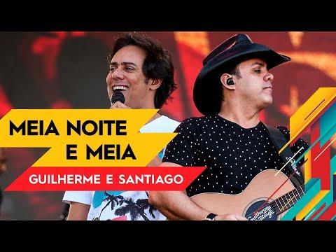 Meia Noite e Meia - Guilherme & Santiago - Villa Mix Goiânia   Ao Vivo