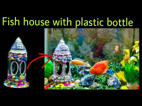 Diy Fish House For Aquarium Decoration With Plastic Bottle Best Out Of Waste Youtube