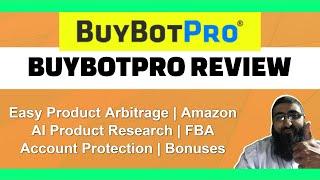 BuyBotPro Review   AI Product Research    Amazon Product Arbitrage   Bonuses
