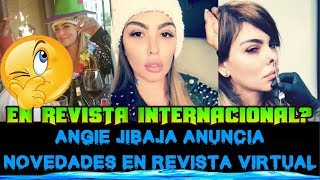 ANGIE JIBAJA EN REVISTA VIRTUAL INTERNACIONAL? SUPER FELIZ CON BRYAN