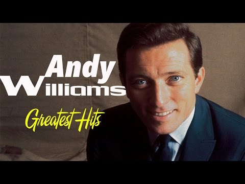 Andy Williams Greatest Hits   Best Of Andy Williams Songs