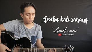 SERIBU KALI SAYANG - IKLIM (Cover) By Izhu