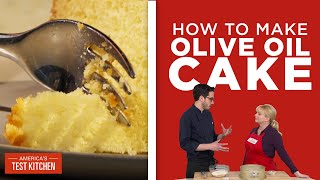 How to Make Olive Oil Cake for the Simplest Dinner Party Dessert