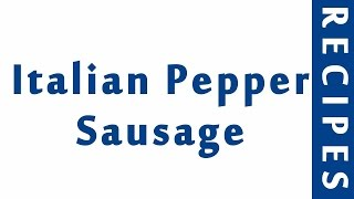 Italian Pepper Sausage ITALIAN FOOD RECIPES | EASY TO LEARN | RECIPES LIBRARY