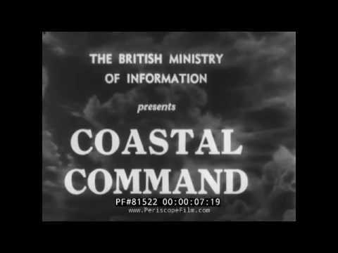 THE COASTAL COMMAND -- AMERICAN VERSION of BRITISH WWII DOCUMENTARY 81522