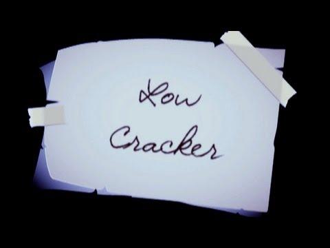 Low - Cracker