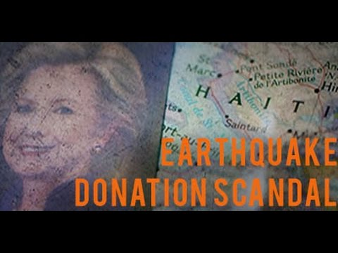 HAITI earthquake donations SCANDAL, CLINTON FOUNDATION coverup
