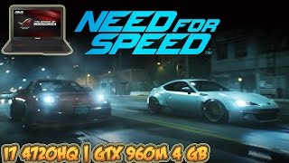 NEED FOR SPEED 2016 Gameplay - GTX 960M 4 GB ASUS ROG Laptop