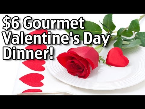 Valentine's Day Dinner Recipes And Ideas – $6 Gourmet Valentine's Day Dinner for Two!