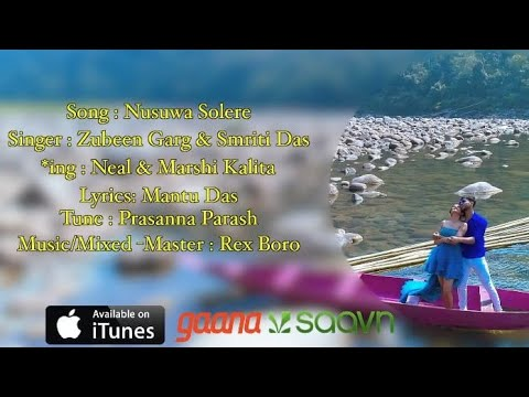 Nusuwa Solere || Zubeen Garg || Smriti Das || Assamese Romantic Full HD Video Official Release-2019