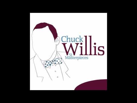 Chuck Willis - I've Been Away Too Long