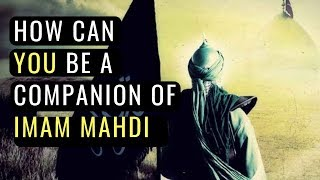 Who Are The Companions of Imam Mahdi - The 313