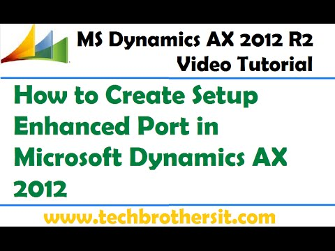 19-Microsoft Dynamics AX 2012 - How to Create Setup Enhanced Port in Microsoft Dynamics AX 2012